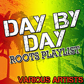 Day By Day: Roots Playlist by Various Artists