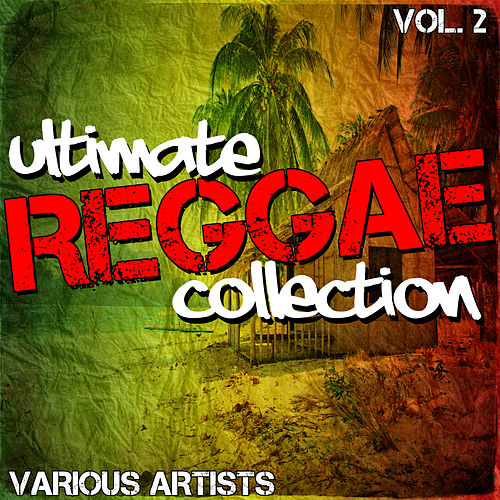 Ultimate Reggae Collection Vol. 2 by Various Artists