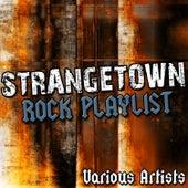 Strangetown: Rock Playlist by Various Artists