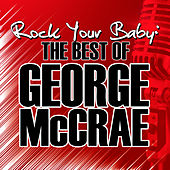Rock Your Baby: The Best of George McCrae by George McCrae
