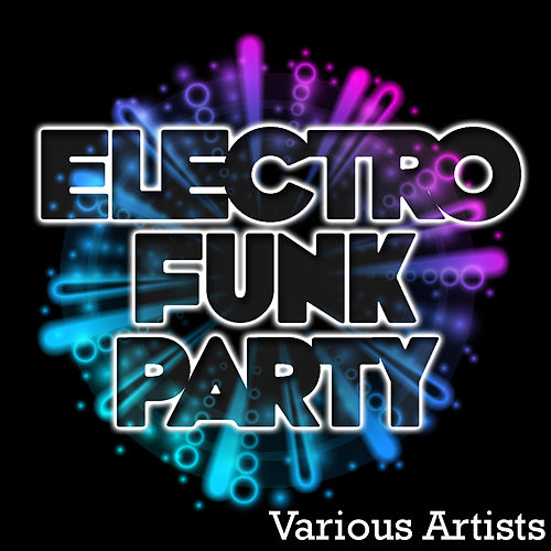Electro Funk Party by Various Artists