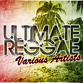 Ultimate Reggae by Various Artists