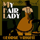 My Fair Lady by George Wright