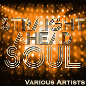 Straight Ahead Soul by Various Artists