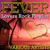 Fever: Lovers Rock Playlist by Various Artists