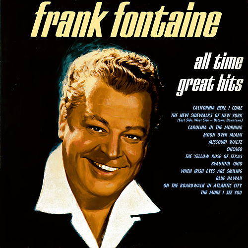 All Time Great Hits by Frank Fontaine