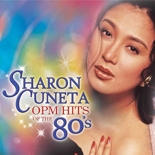 Sharon Cuneta OPM Hits of the 80's by Sharon Cuneta