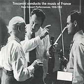 Arturo Toscanini conducts the music of France by Various Artists