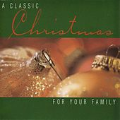 A Classic Christmas: for Your Family by Various Artists