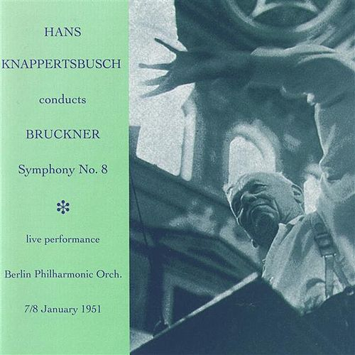 Hans Knappertsbusch conducts Bruckner Symphony No. 8 by Hans Knappertsbusch