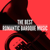 The Best Romantic Baroque Music by Various Artists