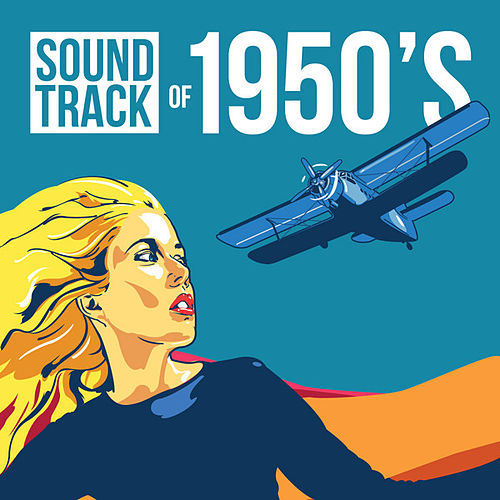 Soundtrack of 1950's by Various Artists