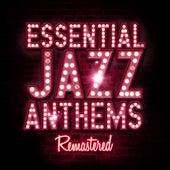 Essential Jazz Anthems von Various Artists