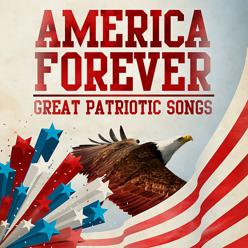America Forever  - Great Patriotic Songs by Various Artists