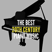 The Best 20th Century Piano Music by Various Artists