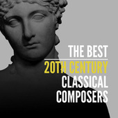 The Best 20th Century Classical Composers by Various Artists