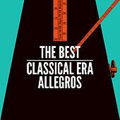 The Best Classical Era Allegros by Various Artists