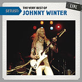 Setlist: The Very Best of Johnny Winter LIVE by Johnny Winter