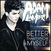 Better Than I Know Myself by Adam Lambert