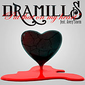 Put That On My Heart (feat. Avery Storm) by Dramills