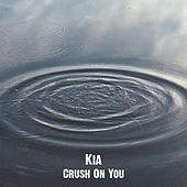 Crush On You by K.i.a.