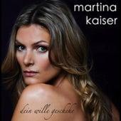 Dein Wille geschehe by Martina Kaiser