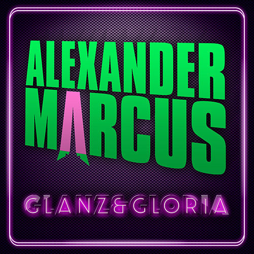 Glanz & Gloria by Alexander Marcus