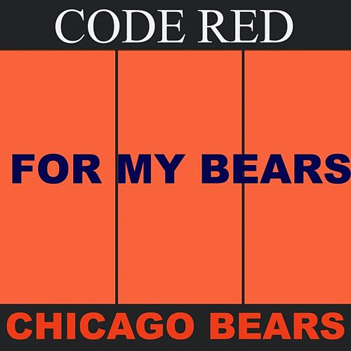 Chicago Bears EP (For My Bears) by Code Red