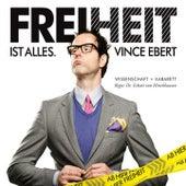 Freiheit ist alles by Vince Ebert