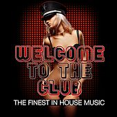 Welcome to the Club (The Finest in House Music) von Various Artists