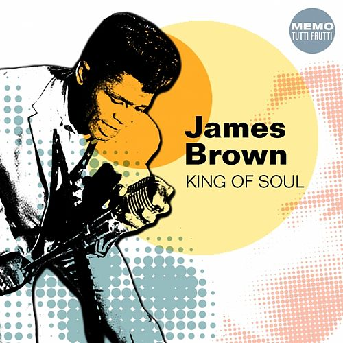 King of Soul by James Brown