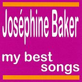 My Best Songs - Joséphine Baker by Joséphine Baker