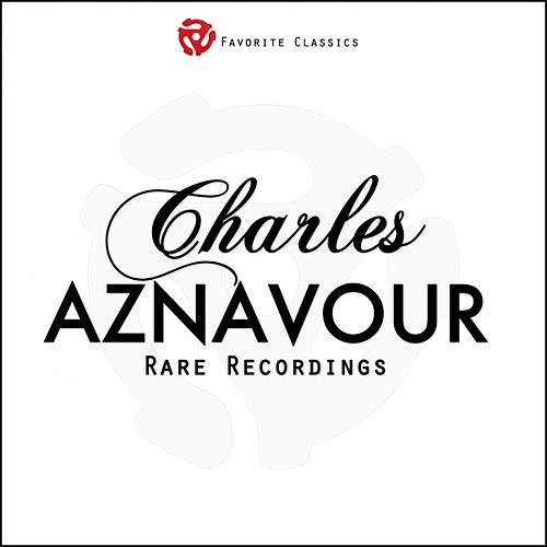 Rare Recordings by Charles Aznavour