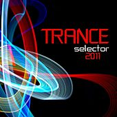 Trance Selector 2011 by Various Artists
