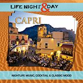 Capri: Life Night & Day (Nightlife music, cocktail & classic mood) by Various Artists