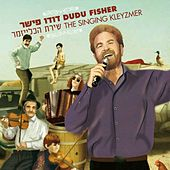 The Singing Kleyzmer by Dudu Fisher
