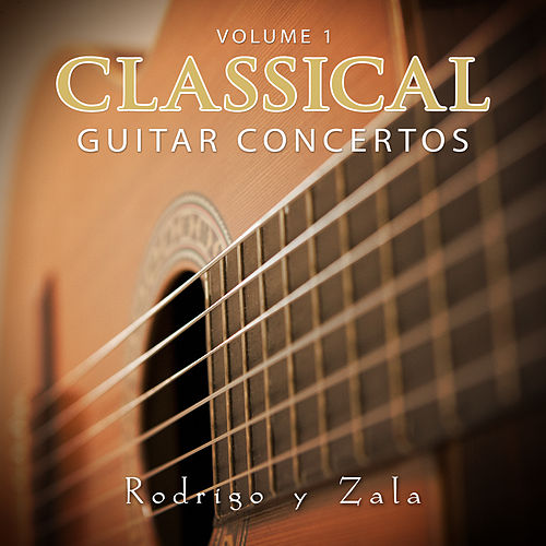 Classical Guitar Concertos Vol 1 by Rodrigo y Zala