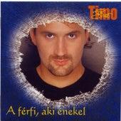 A férfi, aki énekel by Timo