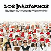Navidades NO Inhumanas (Villancicos Mix) - Single by Los Inhumanos
