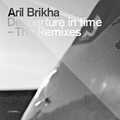 Deeparture in Time - The Remixes by Aril Brikha