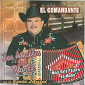 El Comandante by Los Amables Del Norte