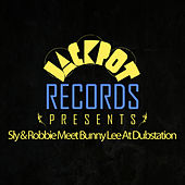 Jackpot Presents Sly & Robbie Meet Bunny Lee At Dubstation by Sly and Robbie