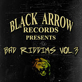 Black Arrow Presents 3 Bad Riddim Vol 3 by Various Artists