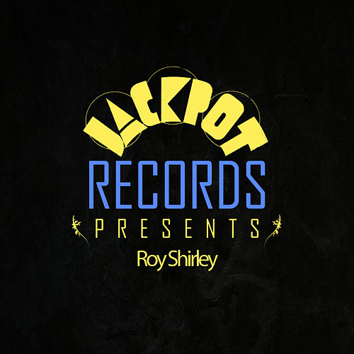 Jackpot Presents Roy Shirley by Roy Shirley