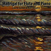 Madrigal for Flute and Piano by Laurel Zucker