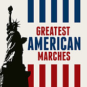 Greatest American Marches by Various Artists