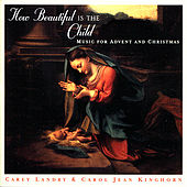 How Beautiful Is The Child: Music For Advent And Christmas by Carey Landry