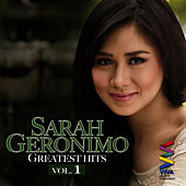 Sarah Geronimo Greatest Hits Vol. 1 by Sarah Geronimo