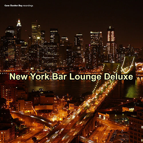 New York Bar Lounge Deluxe by Various Artists