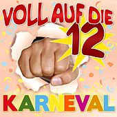 Voll Auf Die 12  Karneval by Various Artists